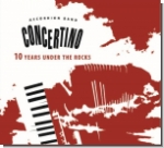 "Concertino - ""10 years under the rocks"""